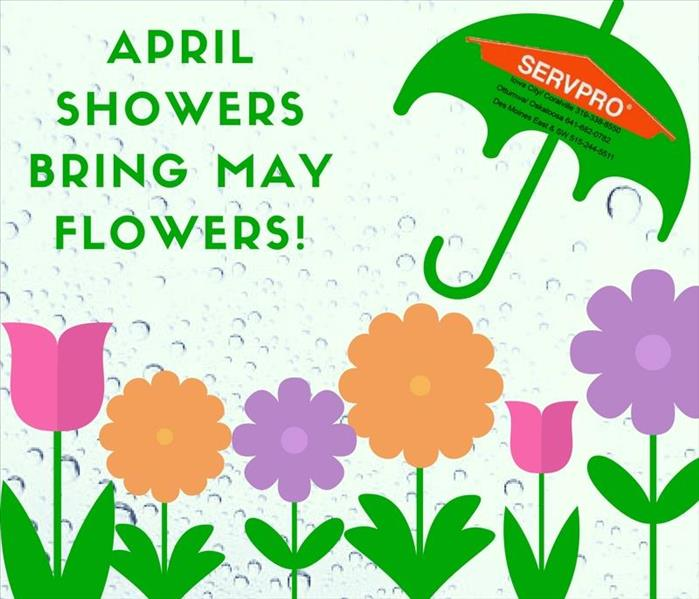 Water Damage April Showers bring May flowers and the possibility of flooding to your Ottumwa/Oskaloosa area home.